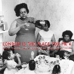 london is the place for me 6 - mento, calypso, jazz & highlife from young black london