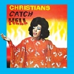 v/a - christians catch hell - gospel roots, 1976-79