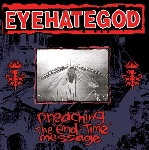 eyehategod - preaching, the ''end-time'' message