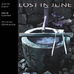 steve lacy - kent carter - andrea centazzo - lost in june