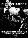 sleepchamber - species interruptus (live from the german tour vol. 1)