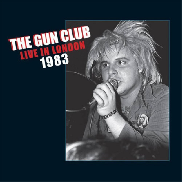 The Gun Club - Live In London 1983 (RSD 2020)