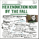 the fall - hex enduction tour