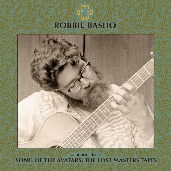 Robbie Basho - Selections From Song Of The Avatars (RSD 2020)