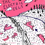 the electric eels - spin age blasters / bunnies