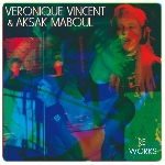 veronique vincent & aksak maboul - re-works
