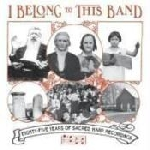 i belong to this band - eighty five years of sacred harp recordings