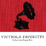 v/a - victrola favorites, artifacts from bygone days