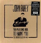 john fahey - your past comes back to haunt you (the fonotone years 1958 - 1965)