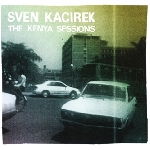 sven kacirek - the kenya sessions