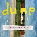 dump (james mcnew - yo la tengo) - superpowerless