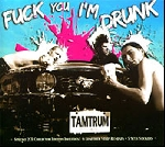 tamtrum - fuck you i'm drunk