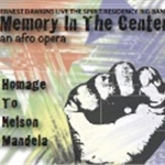 ernest dawkins live the spirit residency big band - memory in the center (an afro opera) - homage to nelson mandela