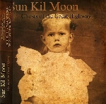 sun kill moon - ghosts of the great highway