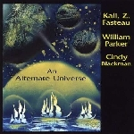 kali z. fasteau - william parker - cindy blackman - an alternate universe