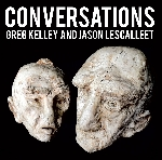 greg kelley - jason lescalleet - conversations