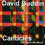 david buddin - canticles for electronic music