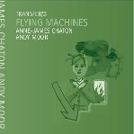 anne-james chaton / andy moor - transfer/3 - flying machines