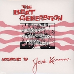jack kerouac - the beat generation according to jack kerouac (the complete recorded works)