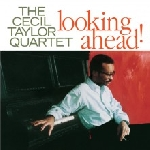 the cecil taylor quartet - looking ahead!