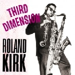 roland kirk - third dimension