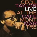 cecil taylor - live at the cafe montmartre