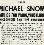 michael snow - musics for piano, whistling microphone and tape recorder