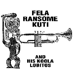 fela ransome kuti and his koola lobitos - s/t