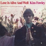 kim fowley - love is alive and well