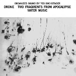 tod dockstader - drone - two fragments from apocalypse - water music