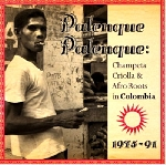 v/a - palenque palenque: champeta criolla & afro roots in colombia 1975-91