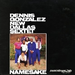 dennis gonzalez new dallas sextet - namesake