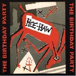 the birthday party - hee-haw (180 gr. red ltd. 500)