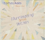 thomas adès (winston choi) - illuminating from within