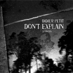 didier petit - don't explain