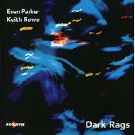 keith rowe - evan parker - dark rags