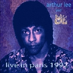 arthur lee and love - live in paris 1992