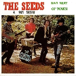 the seeds & sky saxon - bad part of town