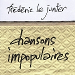 frederic le junter - chansons impopulaires