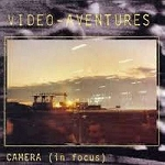 video-aventures - camera (in focus)