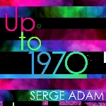 serge adam - up to 1970