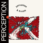 Perception - & friends