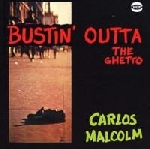 carlos malcolm - bustin' outta the ghetto