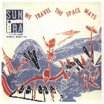 sun ra & his myth science arkestra - We travel the spaceways