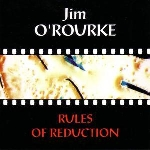 jim o'rourke - Rules of reduction