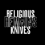 Religious Knives - remains