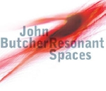 john butcher - resonant spaces