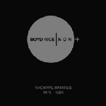 boyd rice / Non - archival rarities 1975 - 1981