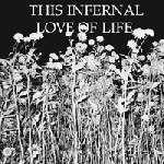 this infernal love of life - this infernal love of life