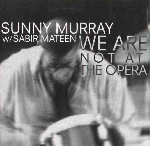 sunnay murray - sabir mateen - we are not at the opera